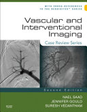 Vascular and Interventional Imaging: Case Review Series E-Book