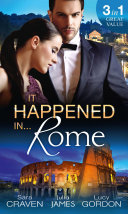 It Happened In Rome  The Forced Bride   The Italian s Rags to Riches Wife   The Italian s Passionate Revenge  Mills   Boon M B