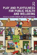 Play and playfulness for public health and wellbeing Pdf/ePub eBook