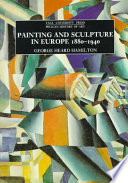 Cover of Painting and Sculpture in Europe, 1880-1940