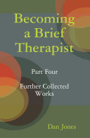 Becoming A Brief Therapist Part Four Further Collected Works Book PDF