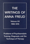 Problems of Psychoanalytic Training  Diagnosis  and the Technique of Therapy  1966 1970