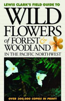Lewis Clark s Field Guide to Wild Flowers of Forest   Woodland in the Pacific Northwest