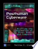 Posthuman Cyberware Book
