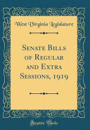 Senate Bills Of Regular And Extra Sessions 1919 Classic Reprint