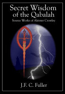 Secret Wisdom of the Qabalah   Source Works of Aleister Crowley Book