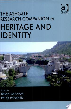 Read Online The Ashgate Research Companion to Heritage and Identity Free Books - Unlimited Book