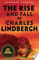 The Rise And Fall Of Charles Lindbergh