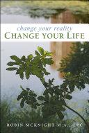 Change Your Reality  Change Your Life