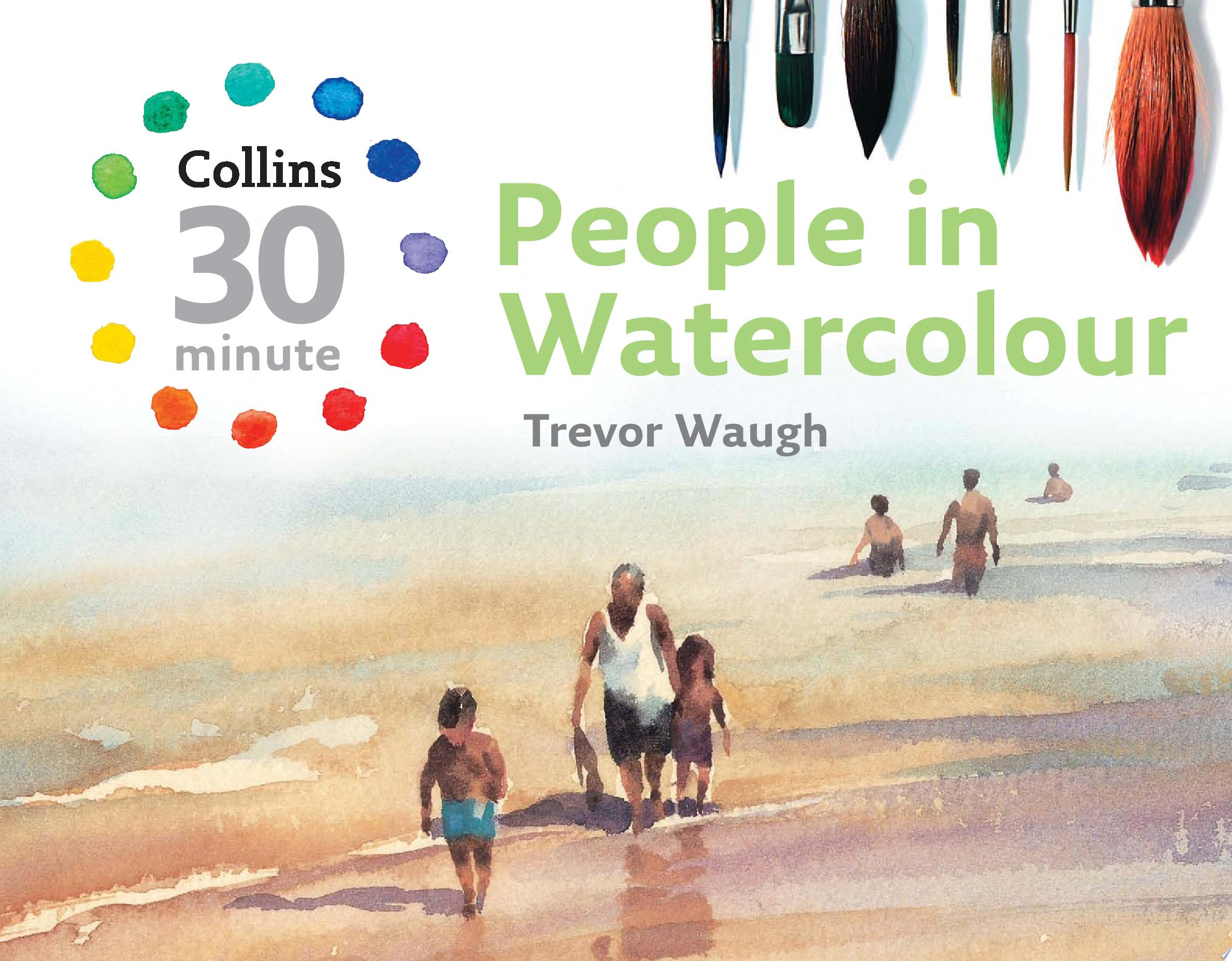 People in Watercolour  Collins 30 Minute Painting