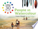 People in Watercolour (Collins 30-Minute Painting)