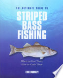 Ultimate Guide to Striped Bass Fishing