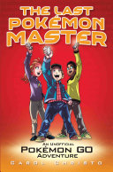 Pdf The Last Pokemon Master - An Unofficial Pokemon Go Adventure Telecharger