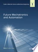 Future Mechatronics and Automation Book