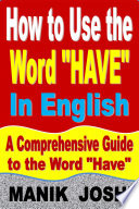 How to Use the Word    Have    In English  A Comprehensive Guide to the Word    Have