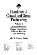 Handbook of Coastal and Ocean Engineering  Offshore structures  marine foundations  sediment processes  and modeling Book