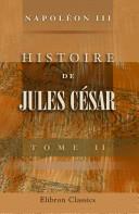 Histoire de Jules C sar. Guerre de Gaules. Tome 2