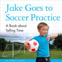 Jake Goes to Soccer Practice