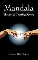Mandala  the Art of Creating Future