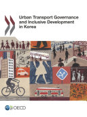 Urban Transport Governance and Inclusive Development in Korea