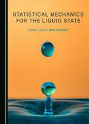 Statistical Mechanics for the Liquid State