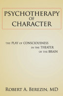 Psychotherapy of Character: The Play of Consciousness in the Theater of the Brain