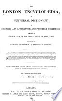 London Encyclop Dia Or Universal Dictionary Of Science Art Literature And Practical Mechanics