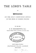 The Lord s table  or  Meditations on the holy communion office in the Book of common prayer