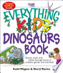 The Everything Kids  Dinosaurs Book
