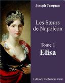 Les Soeurs de Napoléon Tome 1 : Elisa