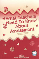 What Teachers Need to Know about Assessment