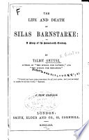 The Life And Death Of Silas Barnstarke A Story Of The Seventeenth Century