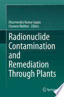 Radionuclide Contamination and Remediation Through Plants Book