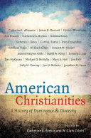 American Christianities: A History of Dominance and Diversity - Seite 74
