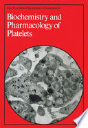 Biochemistry And Pharmacology Of Platelets Book PDF