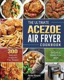 The Ultimate Acezoe Air Fryer Cookbook Book