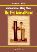 Vietnamese Wing Chun   The Five Animal Forms