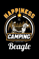Happiness Is Camping With My Beagle