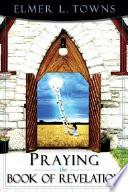 Praying The Book Of Revelation