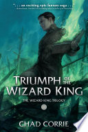 Triumph of the Wizard King  the Wizard King Trilogy Book Three Book PDF