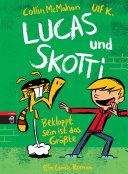 Lucas & Skotti – Bekloppt sein ist das Größte