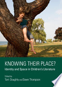 Knowing Their Place  Identity and Space in Children   s Literature Book