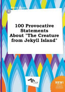 100 Provocative Statements about the Creature from Jekyll Island Book