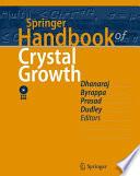 """Springer Handbook of Crystal Growth"" by Govindhan Dhanaraj, Kullaiah Byrappa, Vishwanath Prasad, Michael Dudley"