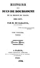Histoire des ducs de Bourgogne de la maison de Valois, 1364-1477. 13 tom. [in 8].
