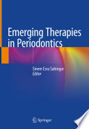 """Emerging Therapies in Periodontics"" by Sinem Esra Sahingur"