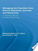 Managing the Transition from Print to Electronic Journals and Resources Book