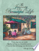 The Journey to the Beautiful Life