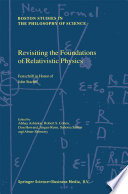 Download Revisiting the Foundations of Relativistic Physics Pdf