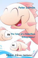 Peter Salmon: The Tales of a Relentless Entrepreneur